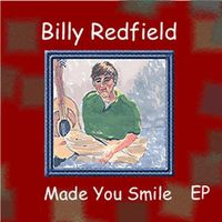Billy Redfield - Made You Smile