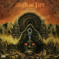 High On Fire - Luminiferous [Import]