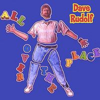 Dave Rudolf - All Over the Place