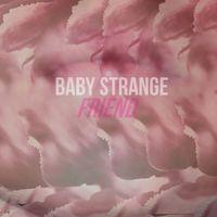 Baby Strange - Friend