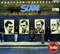 Slade - Whatever Happened To Slade [Import]