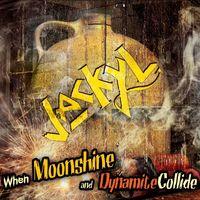 Jackyl - When Moonshine & Dynamite Collide