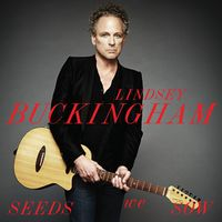 Lindsey Buckingham - Seeds We Sow