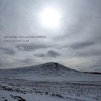 Belvedere Mountain Express - Cauldstane Slap