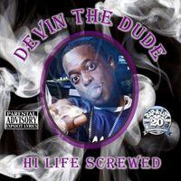 Devin The Dude - Hi Life-Chopped & Screwed