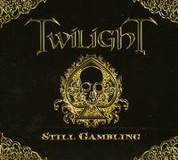 Twilight - Still Gambling [Import]