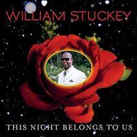 William Stuckey - This Night Belongs to Us