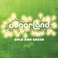 Sugarland - Gold & Green