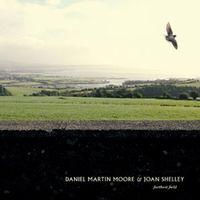 Daniel Moore Martin / Shelley,Joan - Farthest Field [Digipak]