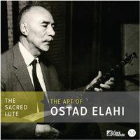 Ostad Elahi - Sacred Lute-Art of Ostad Elahi