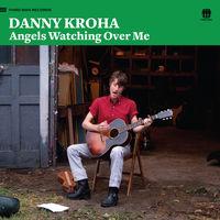 Danny Kroha - Angels Watching Over Me [Vinyl]