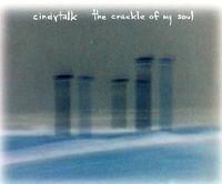 Cindytalk - The Crackle Of My Soul