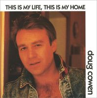 Doug Cowen - This Is My Life This Is My Hom