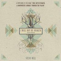 Steve Bell - I Will Not Be Shaken (Psalms Collection)