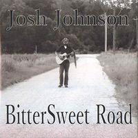 Josh Johnson - Bittersweet Road