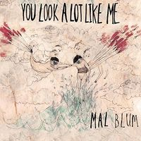 Mal Blum - You Look a Lot Like Me