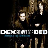 Dex Romweber Duo - Ruins of Berlin
