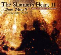 Byron Metcalf - Shaman's Heart Ii