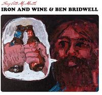 Iron & Wine and Ben Bridwell - Sing Into My Mouth [Vinyl]