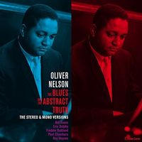 Oliver Nelson - Blues & The Abstract Truth: Stereo & Mono Versions