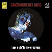 Canzoniere Del Lazio - Lassa Sta La Me Creatura (Ita)
