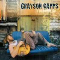 Grayson Capps - If You Knew My Mind