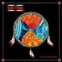 Bud Tribe - Eye Of The Storm (Uk)
