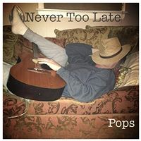 Pops - Never Too Late