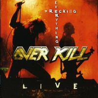 Overkill - Wrecking Everything-Live
