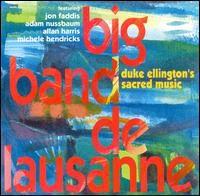 Big Band De Lausanne - Duke Ellington's Sacred Music *