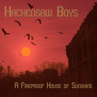 Hackensaw Boys - A Fireproof House Of Sunshine EP