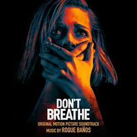 Roque Baños - Don't Breathe / O.S.T. (Can)