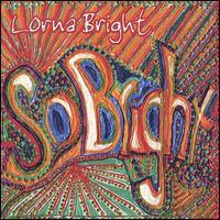 Lorna Bright - So Bright