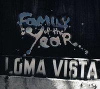 Family of the Year - Loma Vista