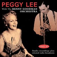 Peggy Lee - With The Benny Goodman Orchestra 1941-43