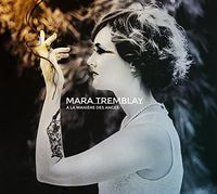 Mara Tremblay - La Maniere Des Anges (Can)