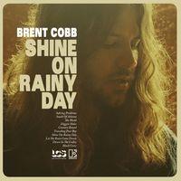 Brent Cobb - Shine On Rainy Day