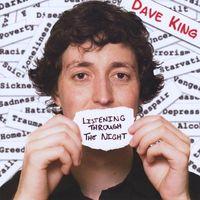 Dave King - Listening Through the Night