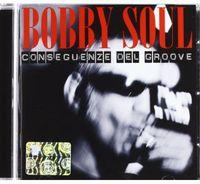 Bobby Soul - Conseguenze Del Groove (Ita)