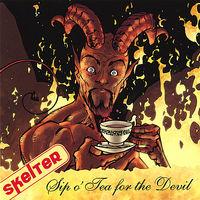 Skelter - Sip O' Tea For The Devil