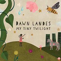 Dawn Landes - My Tiny Twilight