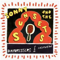 Sonny And The Sunsets - Hairdressers From Heaven