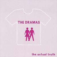 Dramas - Actual Truth