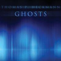 Thomas P. Heckmann - Ghosts