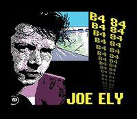 Joe Ely - B4 84