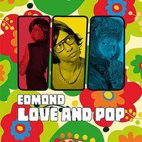 Edmond - Love & Pop