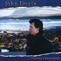 John Doyle - Evening Comes Early