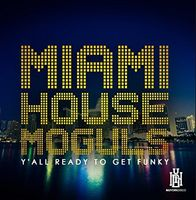 Miami House Moguls - Y'all Ready To Get Funky