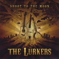 Lurkers - Shoot To The Moon