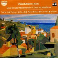 Scarlatti / Debussy / Ravel / De Falla / Kihlgren - Music From The Mediterranean